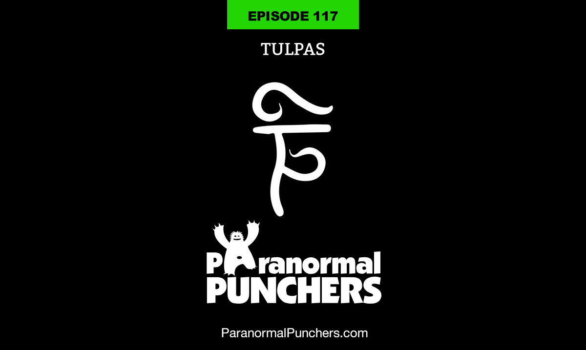 Episode 117 - Tulpas